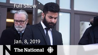 The National for January 8, 2019 — Humboldt Driver, Pipeline Protests, Stranded Passengers