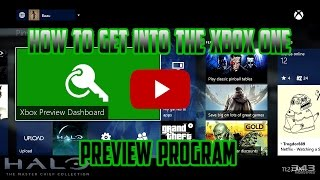 How to Get Into the Xbox One Preview Program!!!