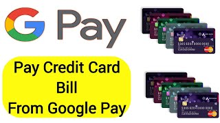 How To Pay Credit Card Bill From Google Pay | Pay Credit Card Bill From Google Pay In Hindi