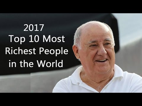 Top 10 Most Richest People in the World 2017