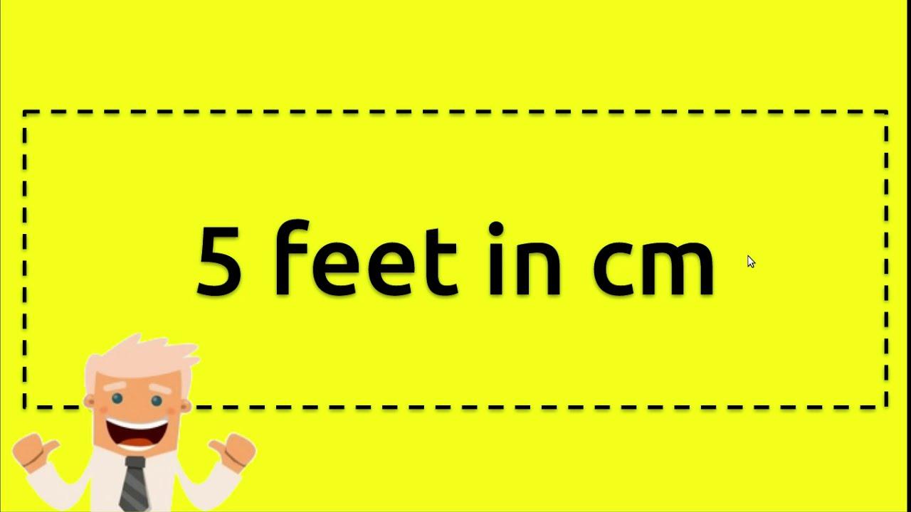 Cm in 5 foot 5 feet