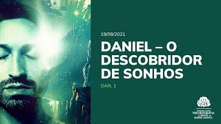 Daniel – O Descobridor de Sonhos - Estudo Bíblico - 23/09/2021