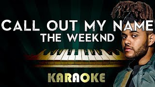 The Weeknd - Call Out My Name | LOWER Key Piano Karaoke Instrumental Lyrics Cover Sing Along