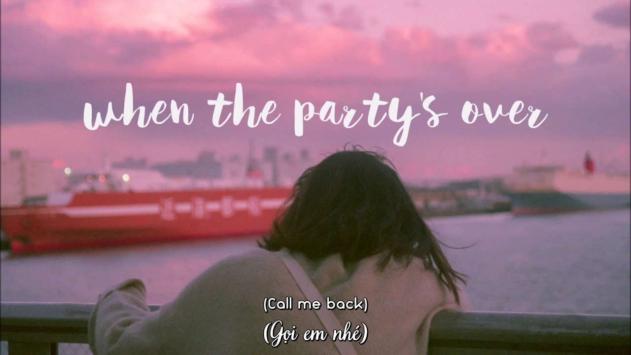 [Vietsub+Lyrics] Billie Eilish - when the party's over ...