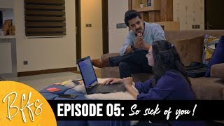 BFFS | EP5 - So Sick of You | Imagine Nation Pictures