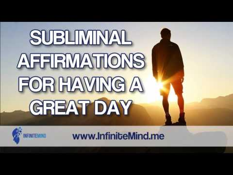 Subliminal Affirmations for Having A Great Day