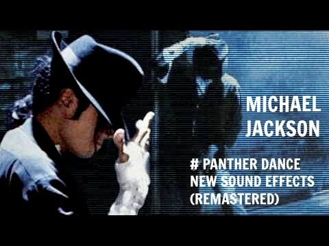 Michael Jackson Panther Dance New Sound Effects [ReMastered HQ]-