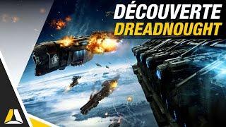 Dreadnought ► Découverte et impressions