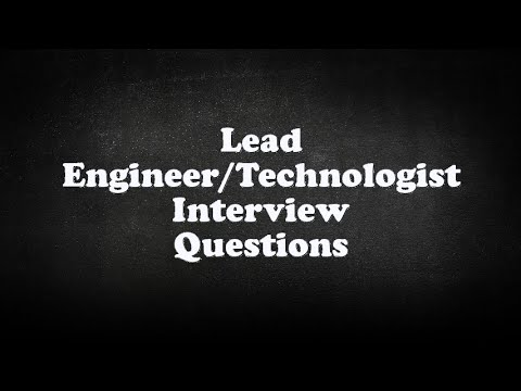 Lead Engineer/Technologist Interview Questions