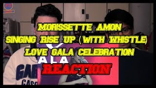 Morissette Amon - Rise Up (with Whistle) | Love Gala Celebration REACTION