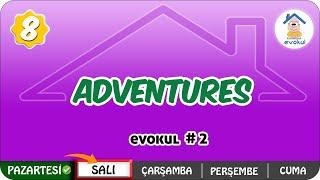 Adventures | 8.Sınıf #uzaktanegitim #evokul Kampı