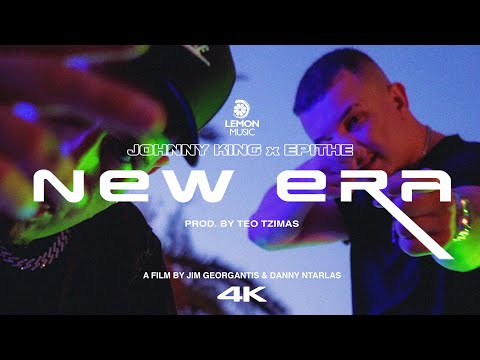 Johnny King x Epithe - New Era | Official Music Video