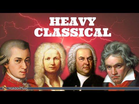 Heavy, Fast Classical Music - Mozart, Beethoven, Vivaldi, Bach...