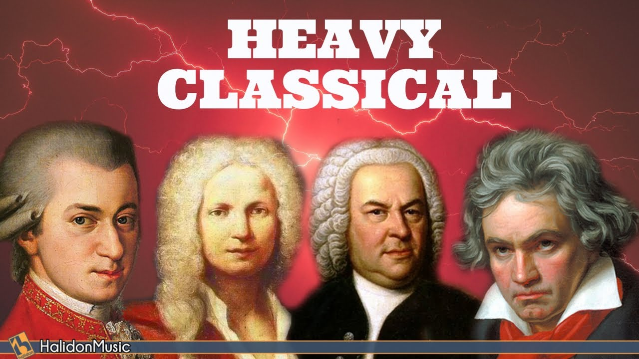 Heavy, Fast Classical Music - Mozart, Beethoven, Vivaldi, Bach
