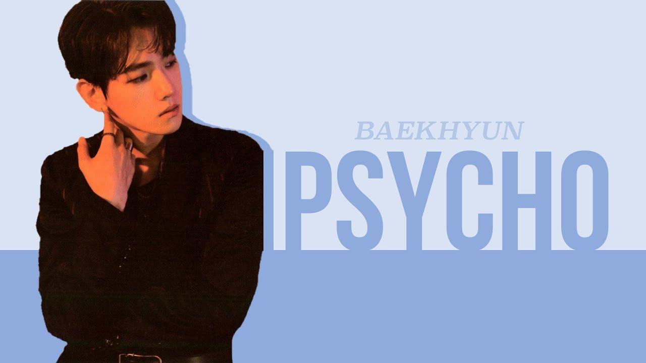 Baekhyun 백현 'Psycho' LIVE Lyrics (Han/Rom/Eng) - YouTube
