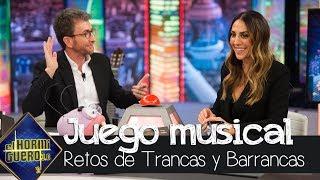 Mónica Naranjo se divierte con el juego musical de Trancas y Barrancas - El Hormiguero 3.0