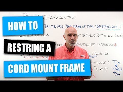 How To Restring A Cord Mount Frame