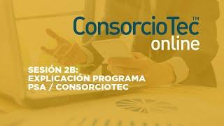 Sesión 2B: CONSORCIOTEC: Introducción al programa