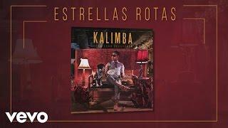 Kalimba - Estrellas Rotas (Audio – Cena para Desayunar)