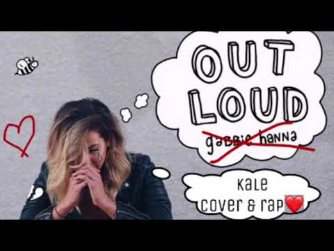 Out Loud- Gabbie Hanna/ Cover With Rap