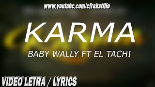 Download Video Baby Wally ft El Tachi - Karma [Video Letra - Lyrics] MP3 3GP MP4