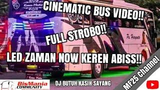 Bus Malam Full Strobo dan Led Zaman Now DJ REMIX BUTUH KASIH SAYANG