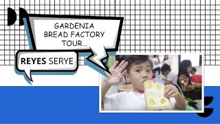 Gardenia Bread Factory Tour   Reyes Serye 👑