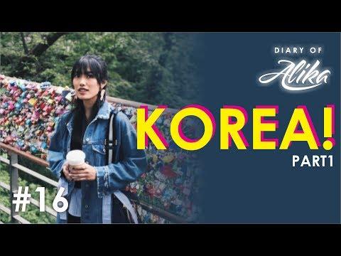DIARY OF ALIKA #16 - KOREA!!! (Part 1)