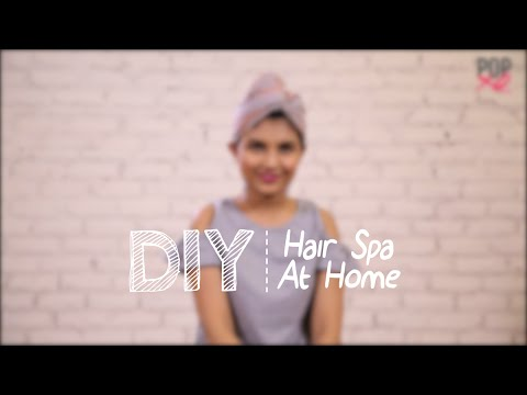 DIY: Easy Hair Spa At Home - POPxo