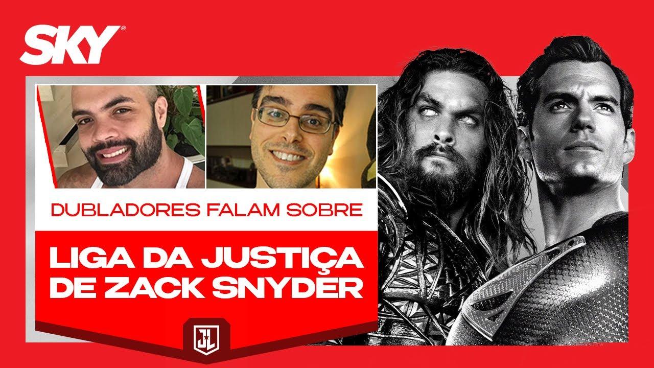 Dubladores falam sobre Liga da Justiça de Zack Snyder | SKY