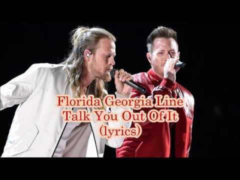 Florida Georgia Line - Talk You Out Of It (lyrics)