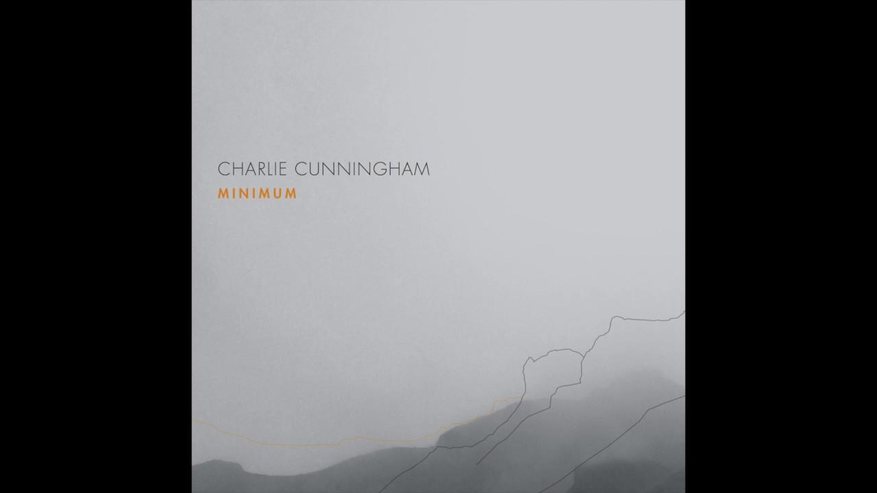 Charlie Cunningham - Minimum