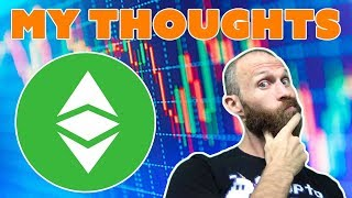 Ethereum Classic - $ETC - My Thoughts