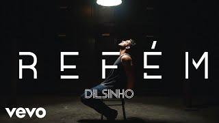 Dilsinho - Refém (Áudio Oficial)