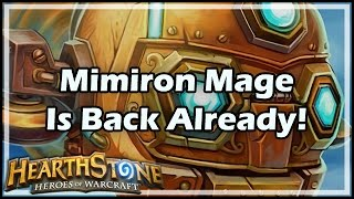 [Hearthstone] Mimiron Mage Is Back Already!