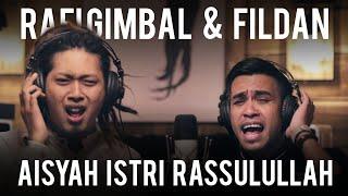 AISYAH ISTRI RASSULULLAH (Cover) - Rafi Gimbal & Fildan