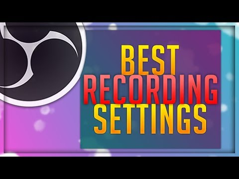 Best OBS Recording Settings 2017! - OBS Version 19.0.2 Highest Quality, Lowest Lag 1080p, 60FPS
