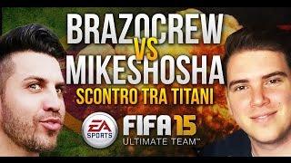 FIFA 15 | BRAZO vs MIKESHOWSHA - Scontro tra Titani