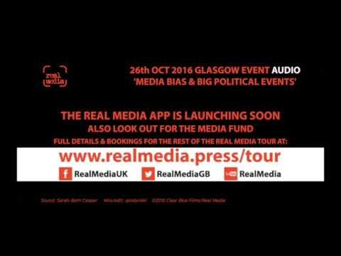 Media Bias & Big Political Events - Real Media Glasgow AUDIO ONLY