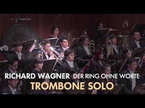 Trombone solo of Richard Wagner - Der Ring ohne Worte