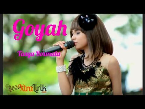 Goyah ( Lirik ) - Tasya Rosmala