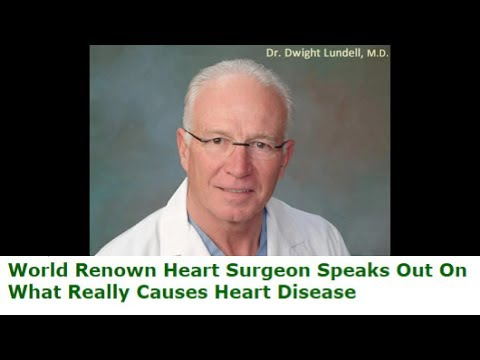World Renown Heart Surgeon Speaks Out On What Really Causes Heart Disease