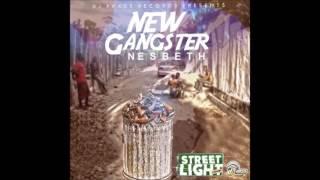 Nesbeth - New Gangster [Street Light Riddim] - February 2017