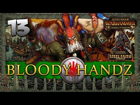 SLAYER VS DA BIG ORC! Total War: Warhammer - Bloody Handz - Steel Faith Mod Campaign #13