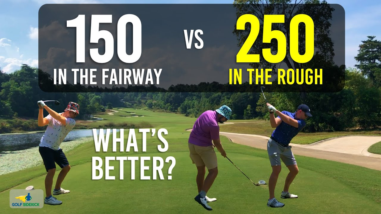 150 in the FAIRWAY vs 250 in the ROUGH - Surprising Results - Three Handicaps WHATS BETTER?