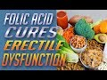 Folic Acid Cures Erectile Dysfunction – How To Cure Erectile Dysfunction Naturally