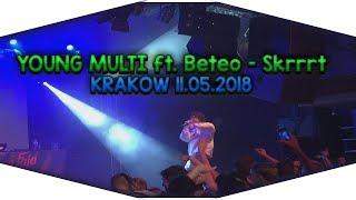 YOUNG MULTI ft. Beteo - Skrrrt @ KRAKÓW 11.05.2018