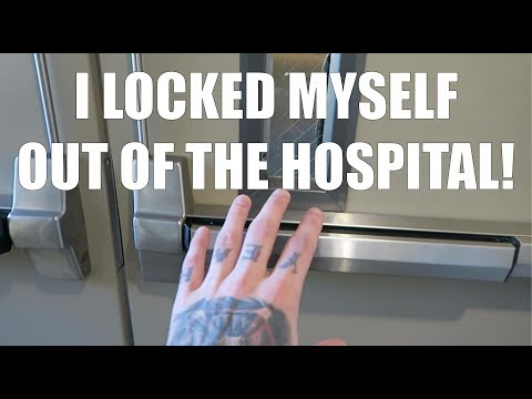 I Locked Myself Out Of The Hospital!! [11.03.18]