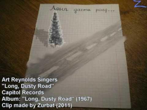 Art Reynolds Singers - Long, Dusty Road