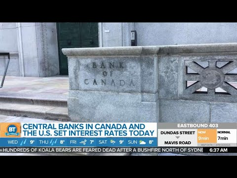 Central Banks In Canada, U.S. To Set Interest Rates